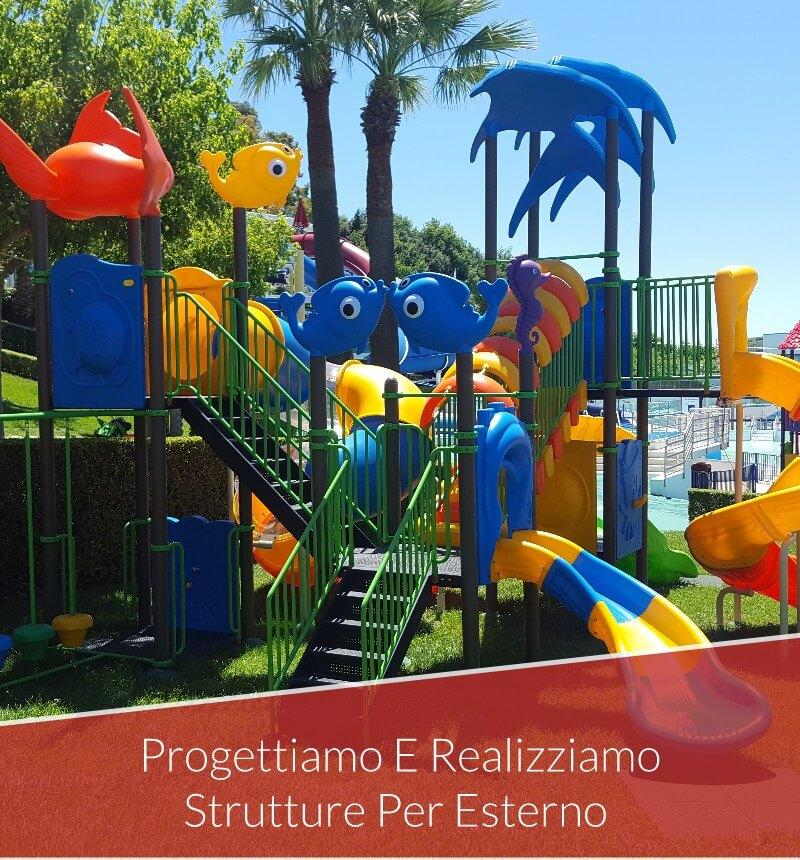 Progettiamo e Realizziamo Strutture e Playground per Esterno